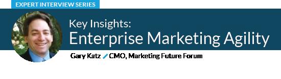Enterprise Marketing Agility with Gary Katz