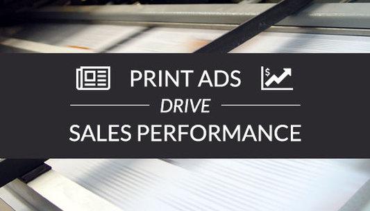 Print Ads Guarantee Sales Performance